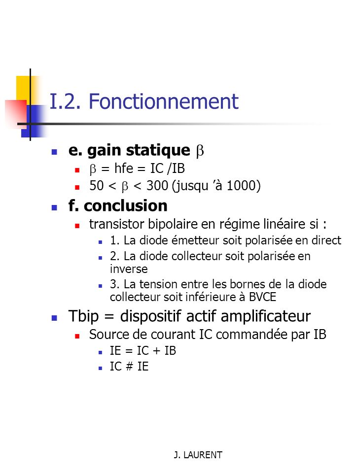 I.2. Fonctionnement e. gain statique  f. conclusion