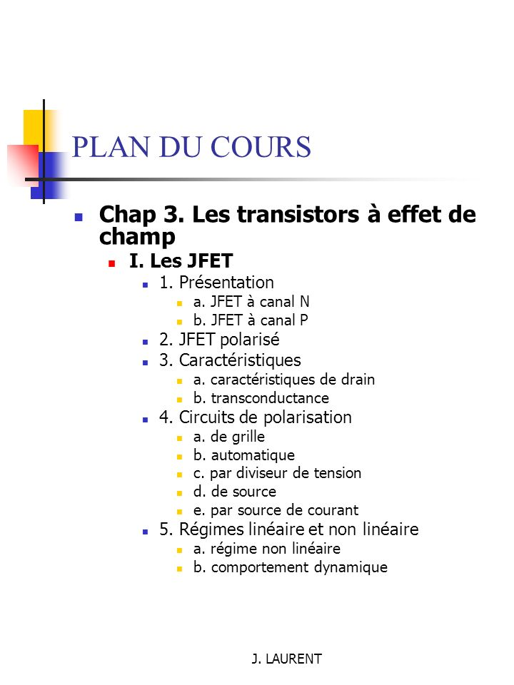 PLAN DU COURS Chap 3. Les transistors à effet de champ I. Les JFET