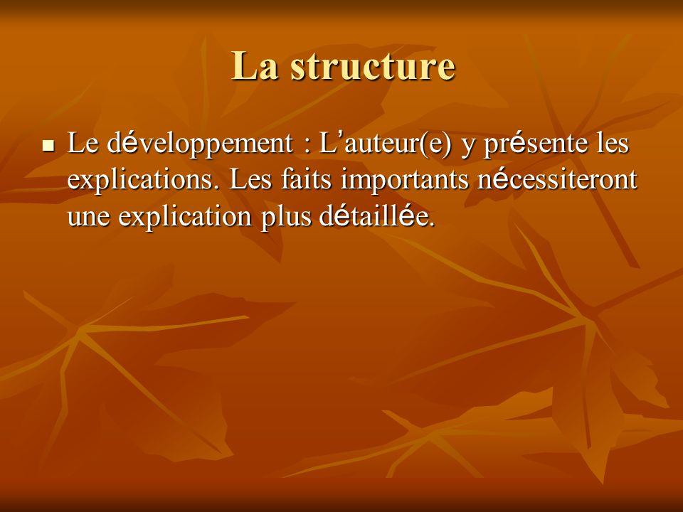 La structure Le développement : L'auteur(e) y présente les explications.