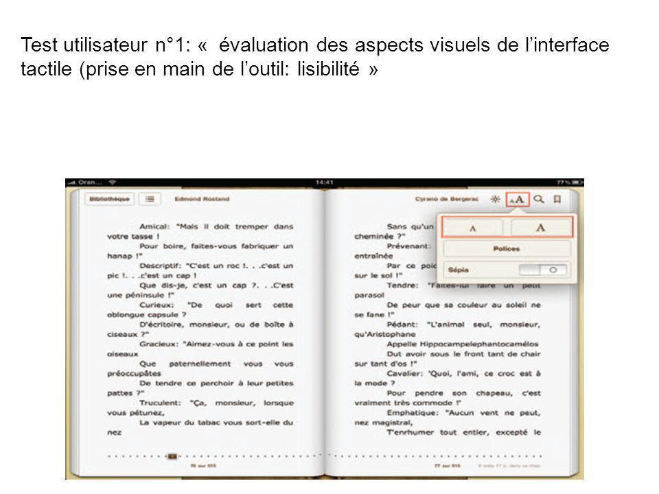 Test utilisateur n°1: « évaluation des aspects visuels de l'interface tactile (prise en main de l'outil: lisibilité »