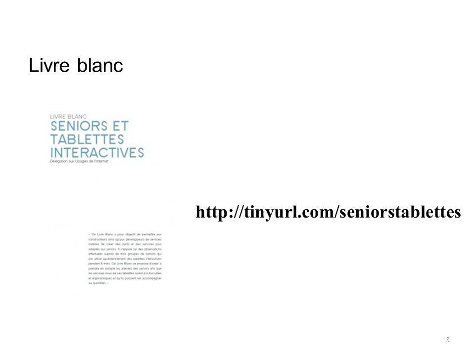 Livre blanc http://tinyurl.com/seniorstablettes 3