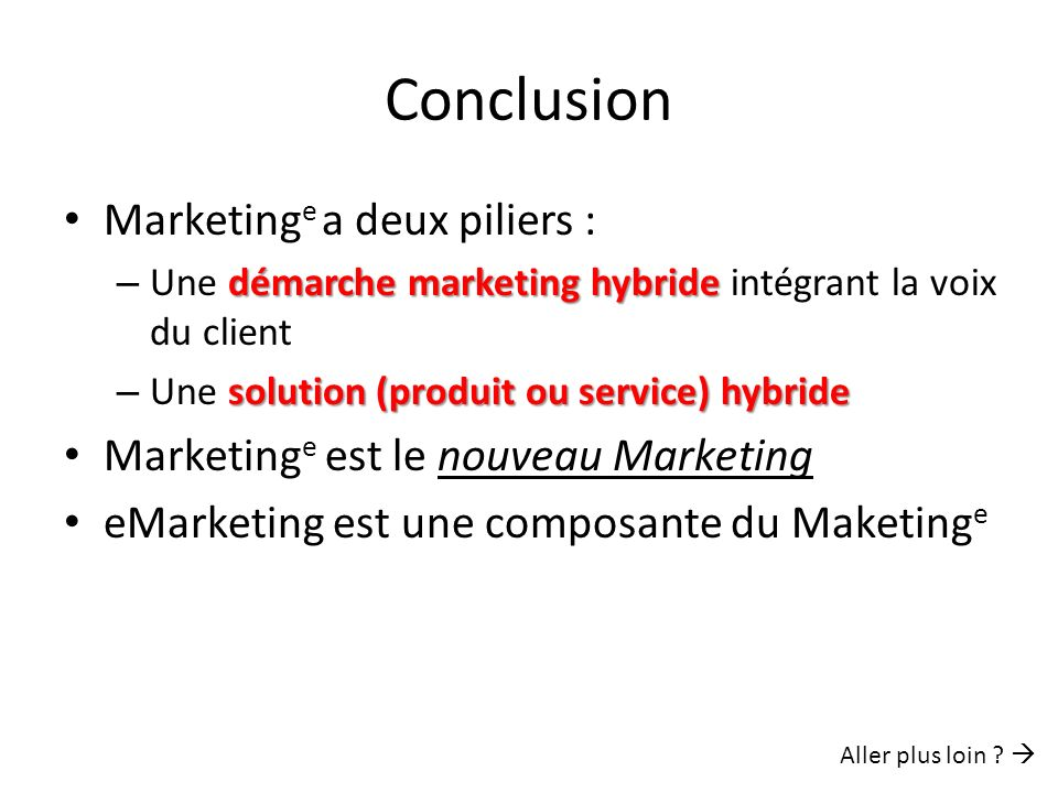 Conclusion Marketinge a deux piliers :