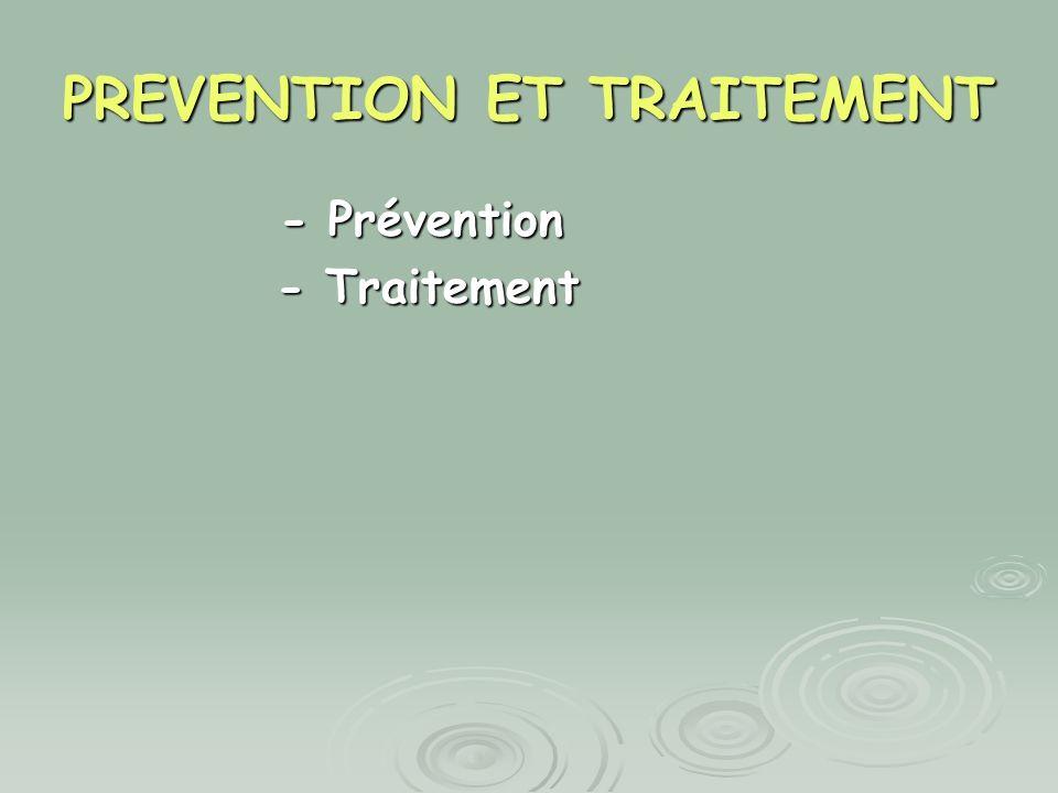 PREVENTION ET TRAITEMENT