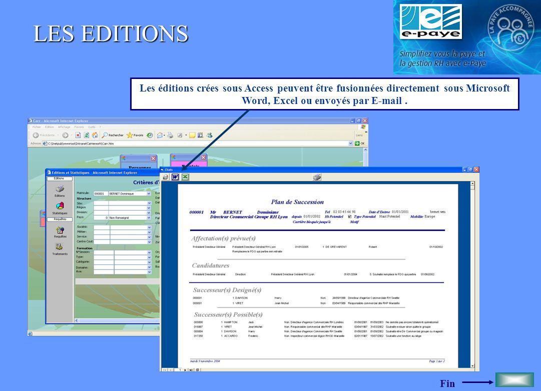 LES EDITIONS Les éditions crées sous Access peuvent être fusionnées directement sous Microsoft Word, Excel ou envoyés par E-mail .