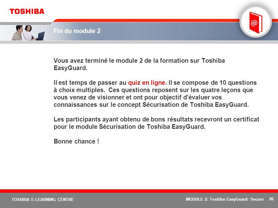 Vous avez terminé le module 2 de la formation sur Toshiba EasyGuard.