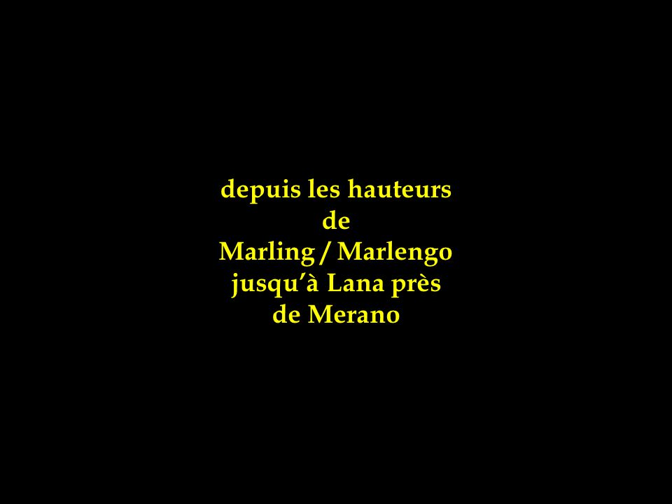 depuis les hauteurs de Marling / Marlengo jusqu'à Lana près de Merano