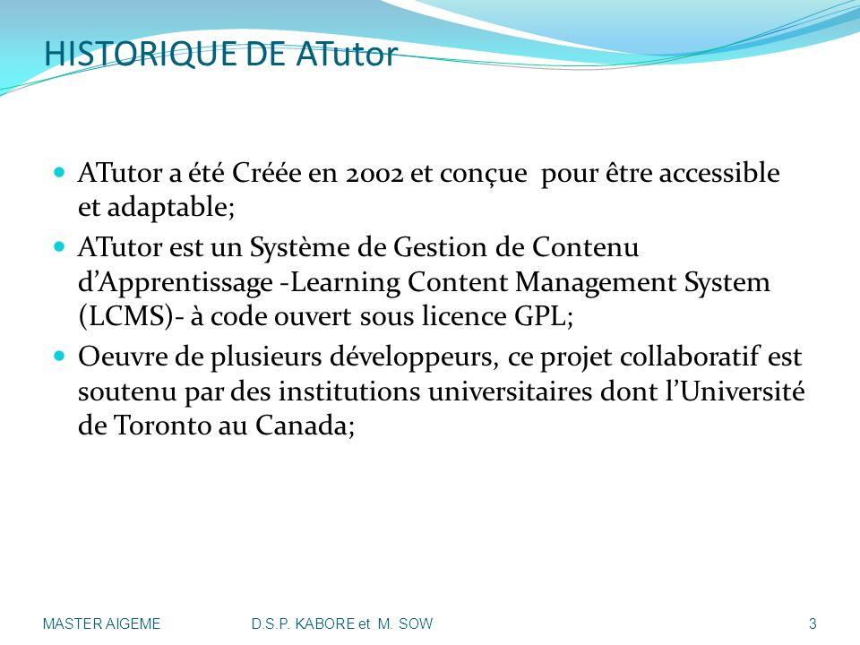 HISTORIQUE DE ATutor ATutor a été Créée en 2002 et conçue pour être accessible et adaptable;