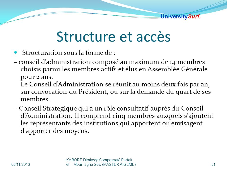 Structure et accès Structuration sous la forme de :