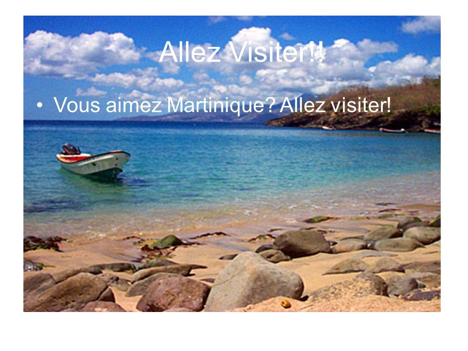 Allez Visiter!! Vous aimez Martinique Allez visiter!
