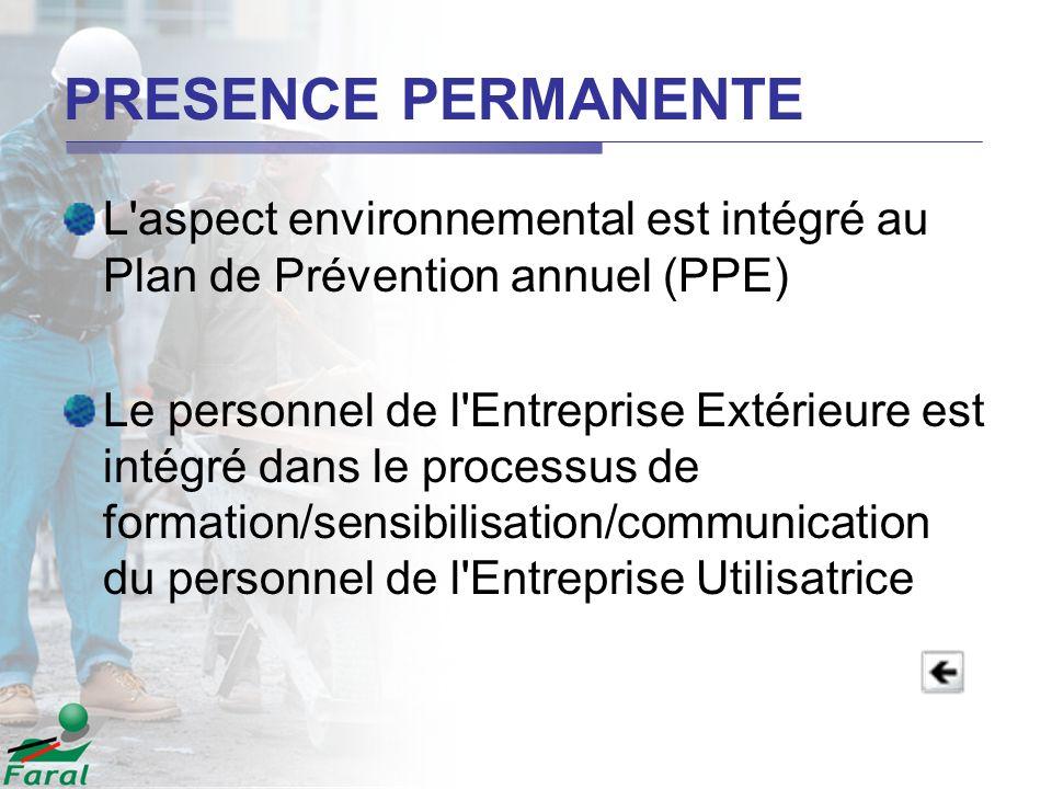 PRESENCE PERMANENTE L aspect environnemental est intégré au Plan de Prévention annuel (PPE)