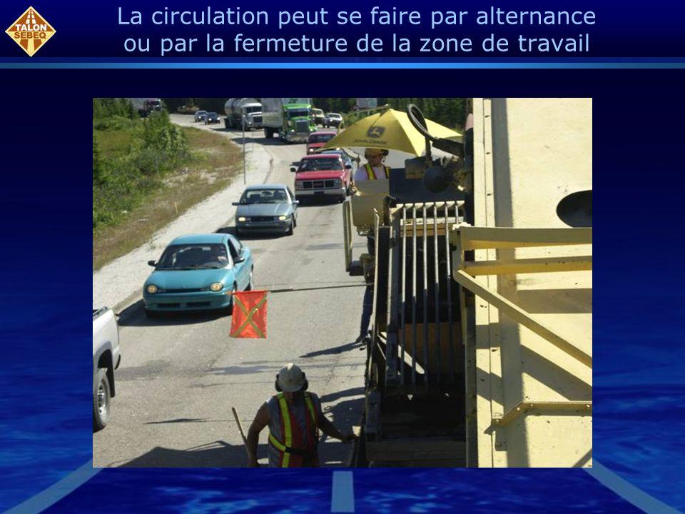La circulation peut se faire par alternance ou par la fermeture de la zone de travail