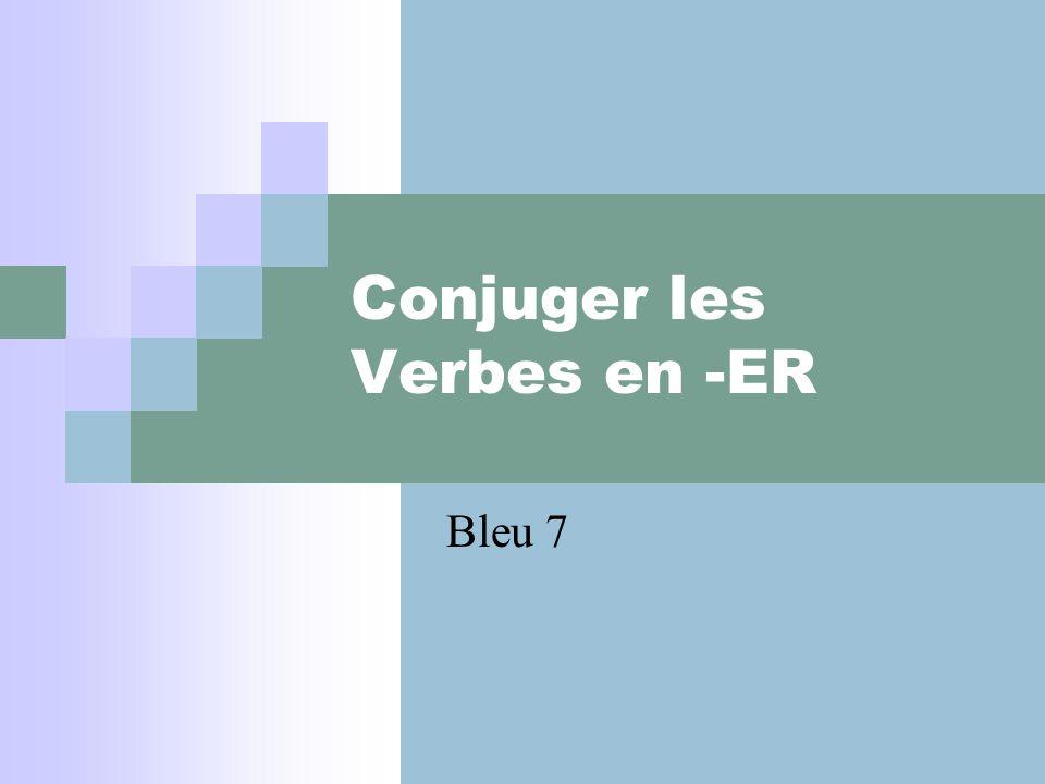 Conjuger les Verbes en -ER