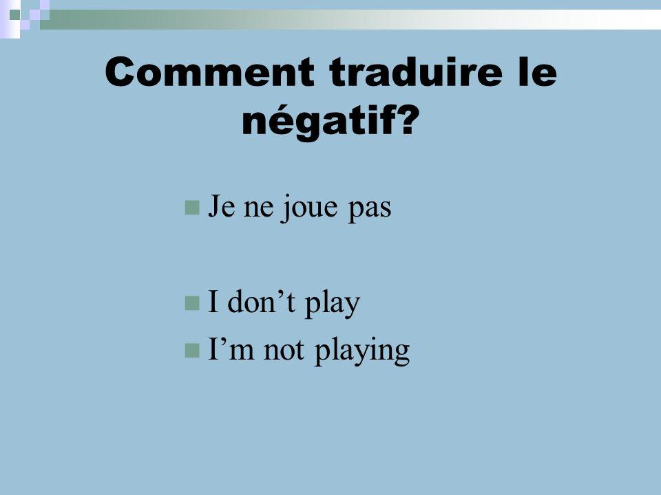 Comment traduire le négatif