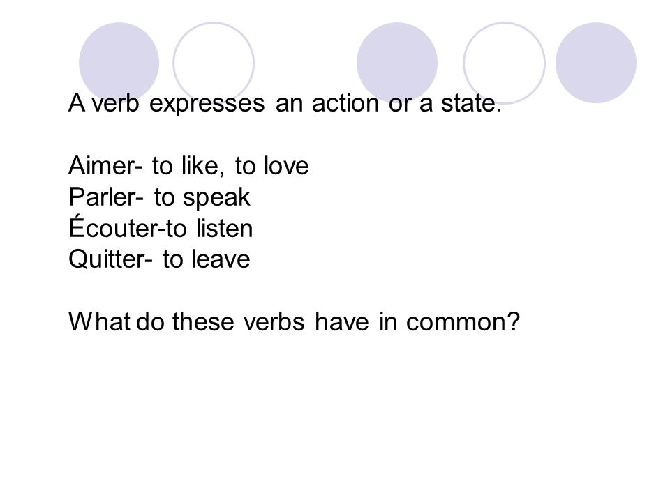 A verb expresses an action or a state.