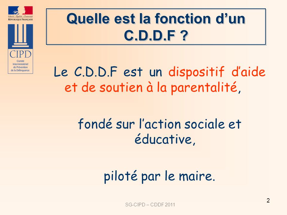 Quelle est la fonction d'un C.D.D.F