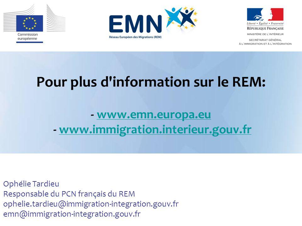 Pour plus d information sur le REM: - www. emn. europa. eu - www
