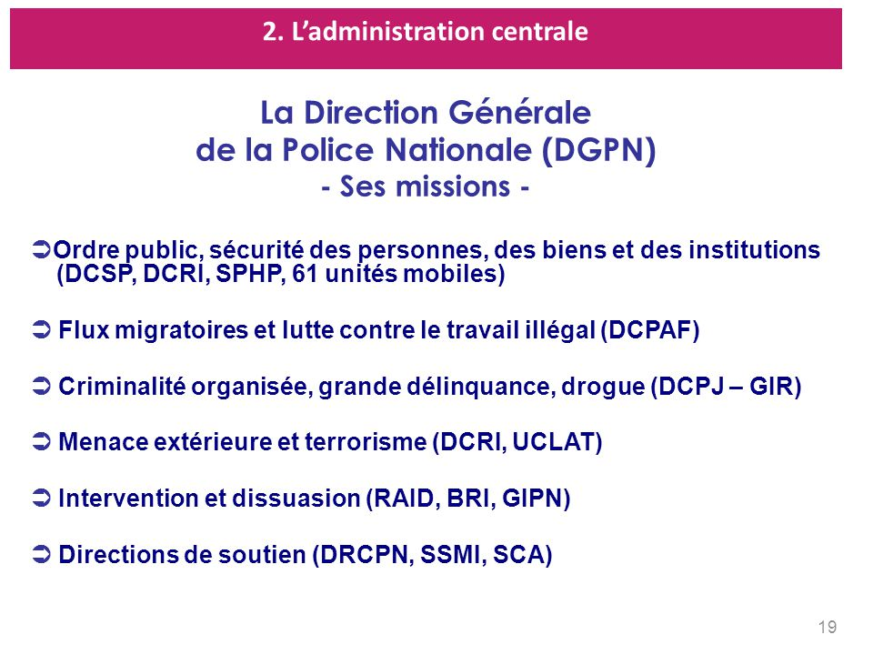 La Direction Générale de la Police Nationale (DGPN)