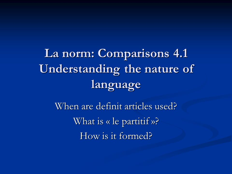 La norm: Comparisons 4.1 Understanding the nature of language