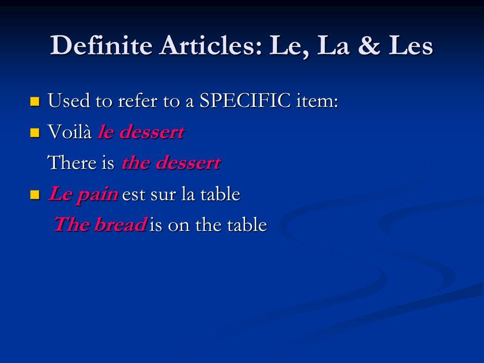 Definite Articles: Le, La & Les