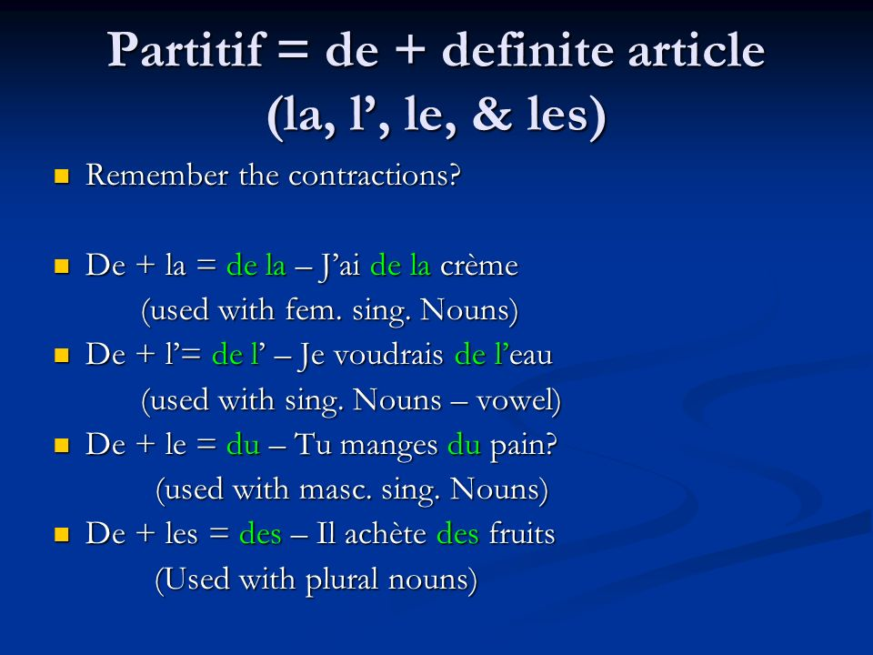 Partitif = de + definite article (la, l', le, & les)