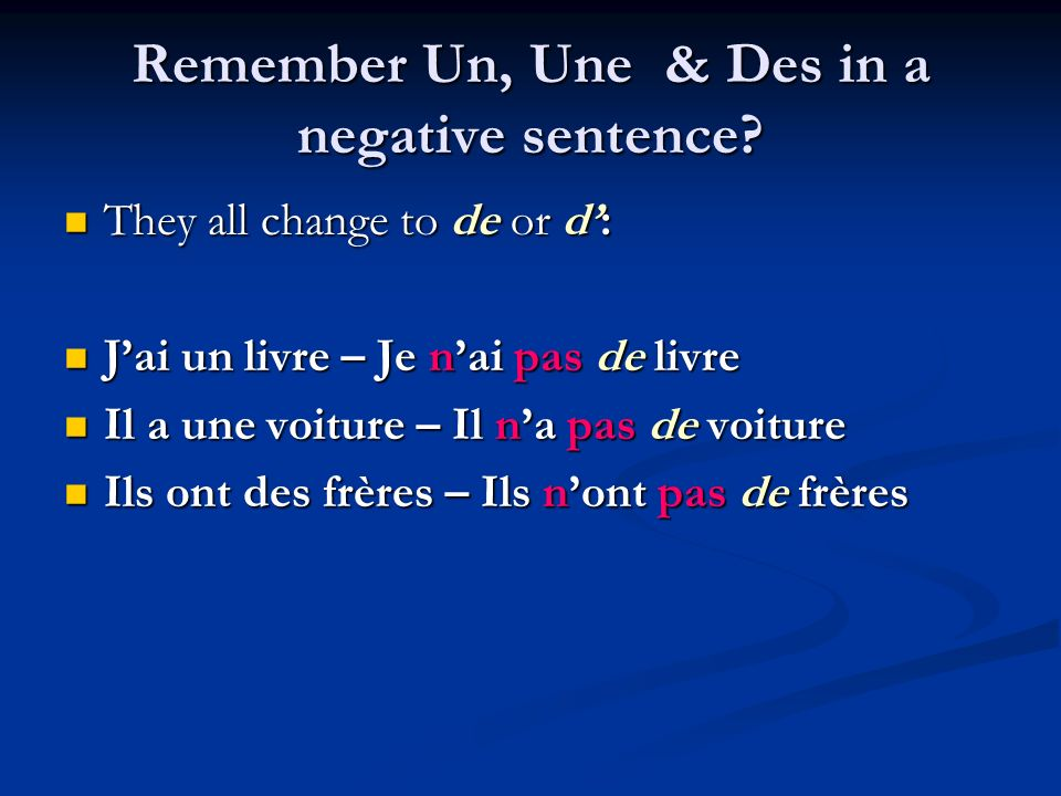 Remember Un, Une & Des in a negative sentence