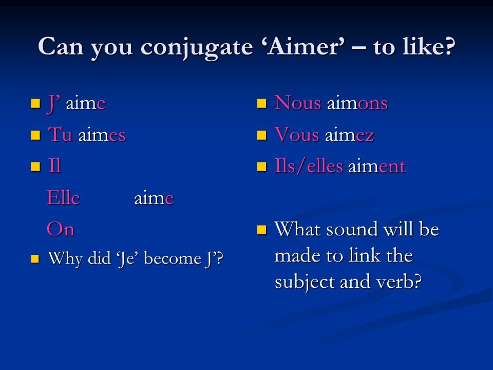 Can you conjugate 'Aimer' – to like