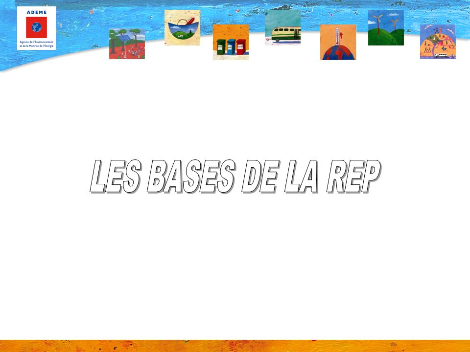 LES BASES DE LA REP