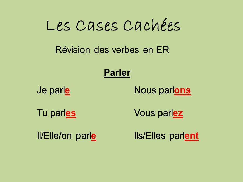 Les Cases Cachées Révision des verbes en ER Parler