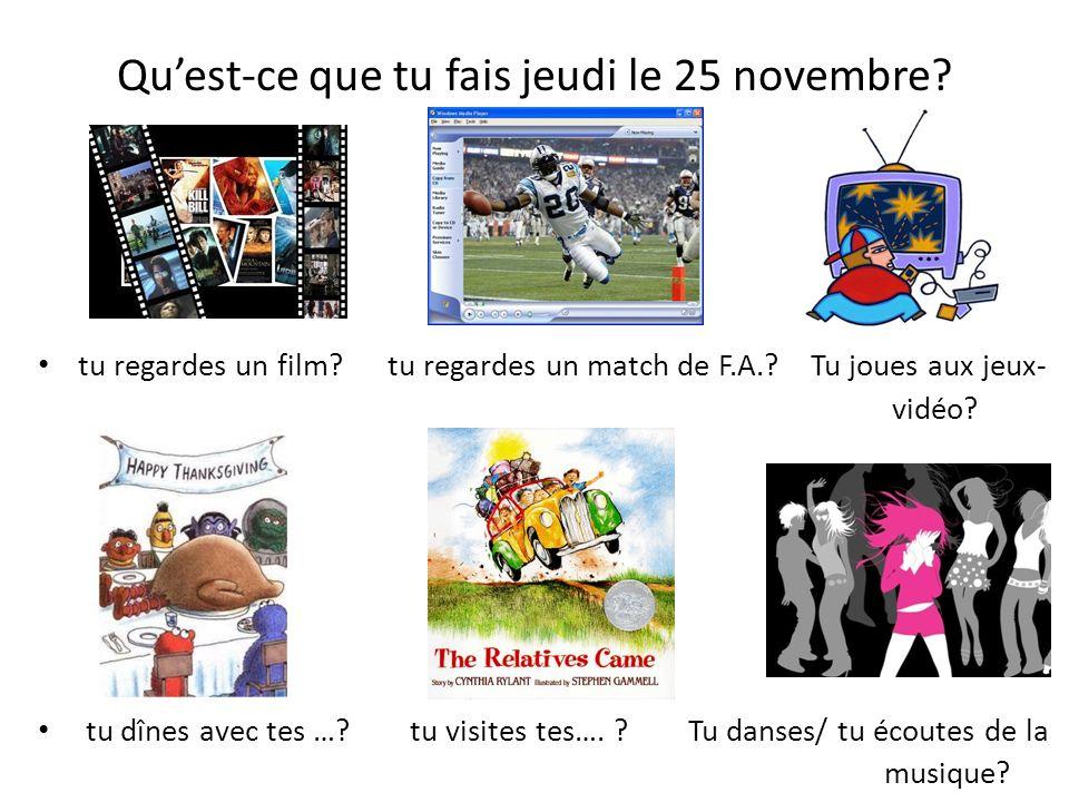 Qu'est-ce que tu fais jeudi le 25 novembre