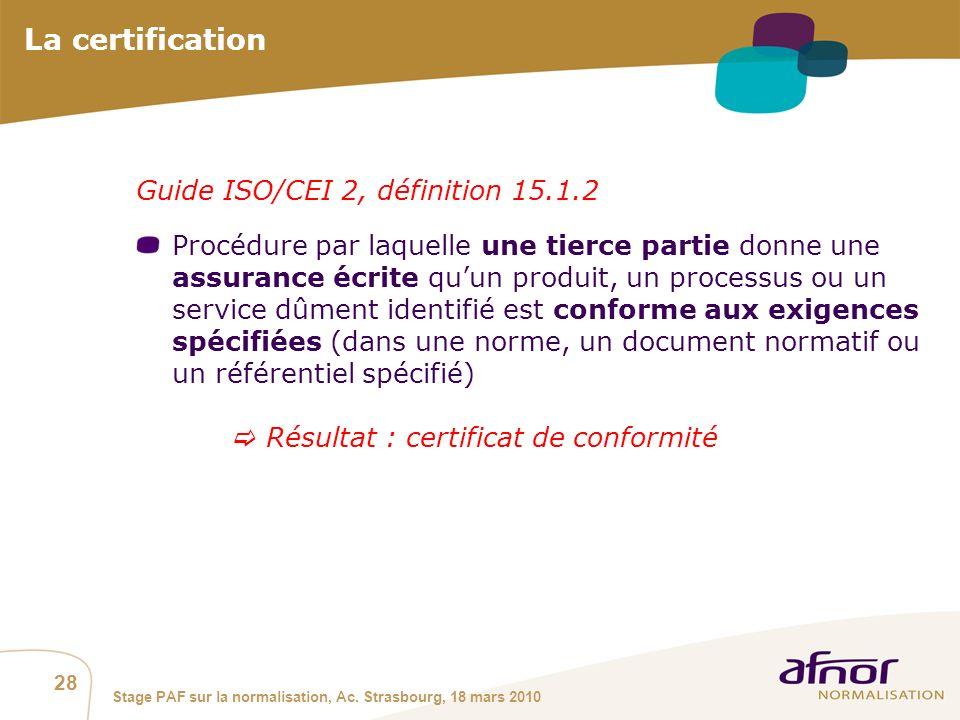 La certification Guide ISO/CEI 2, définition 15.1.2