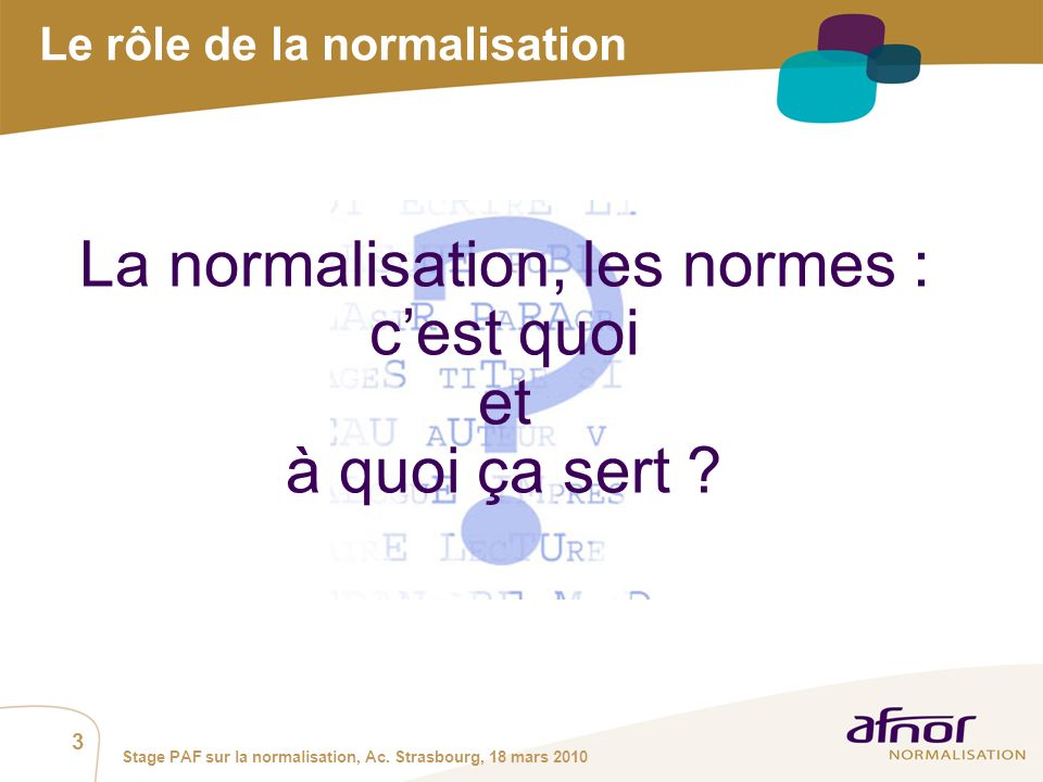 La normalisation, les normes : c'est quoi et à quoi ça sert