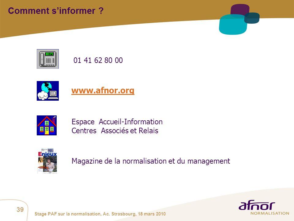 Comment s'informer www.afnor.org 01 41 62 80 00