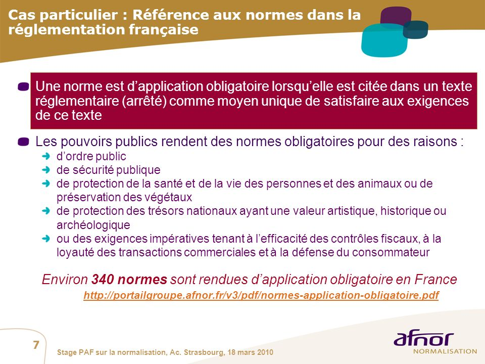 Environ 340 normes sont rendues d'application obligatoire en France