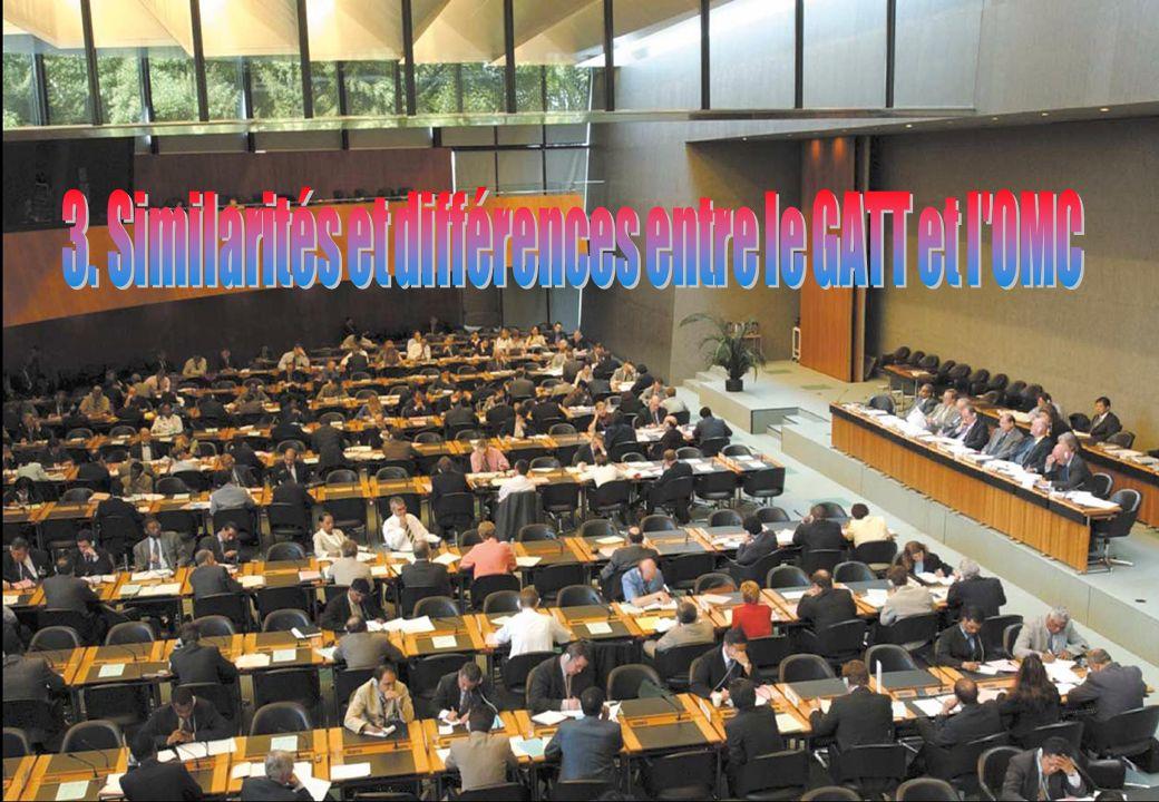 3. Similarités et différences entre le GATT et l OMC