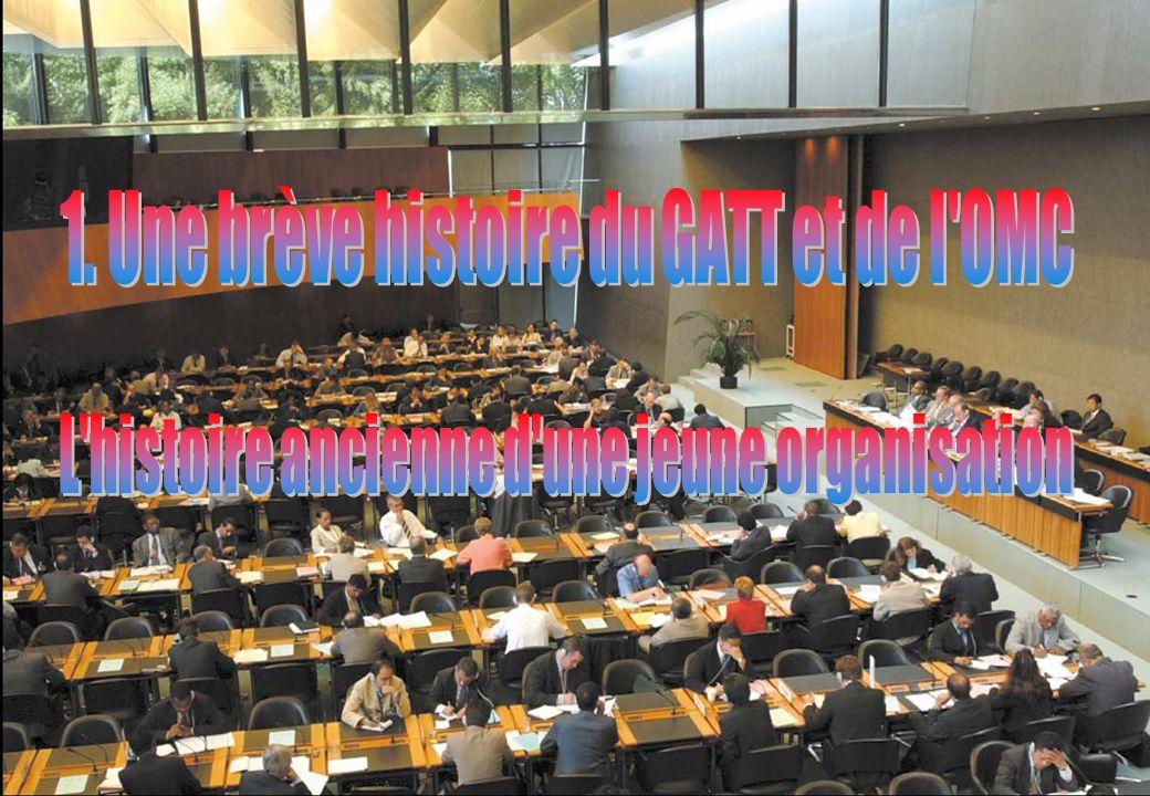 1. Une brève histoire du GATT et de l OMC