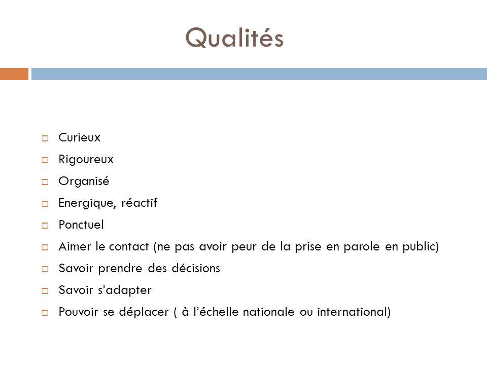 Qualités Curieux Rigoureux Organisé Energique, réactif Ponctuel