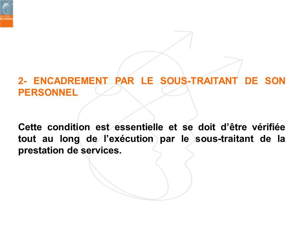 2- ENCADREMENT PAR LE SOUS-TRAITANT DE SON PERSONNEL