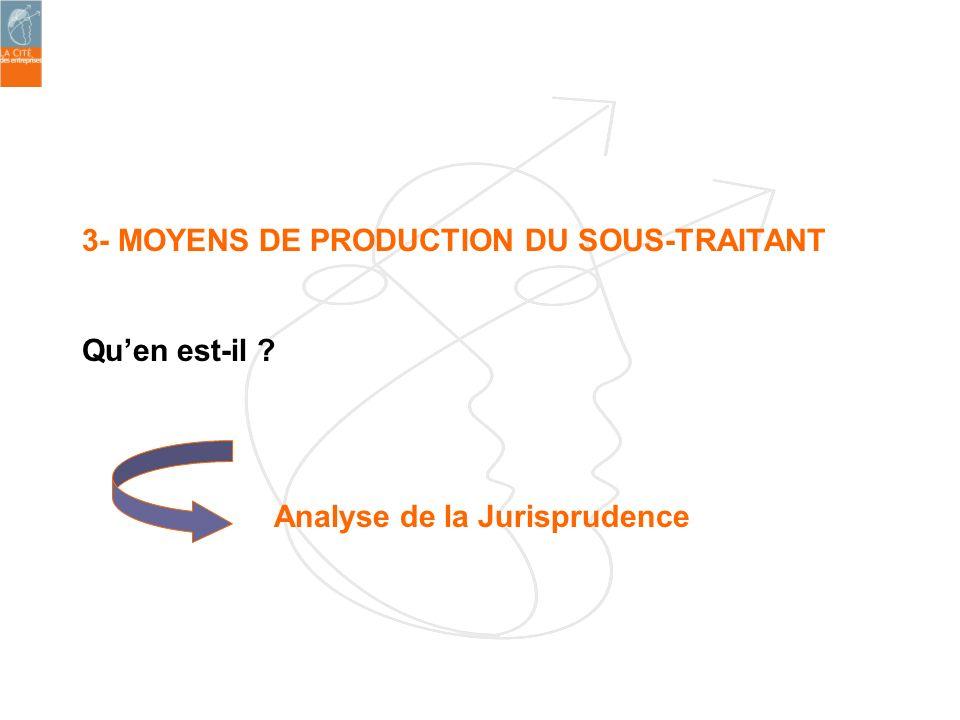 3- MOYENS DE PRODUCTION DU SOUS-TRAITANT