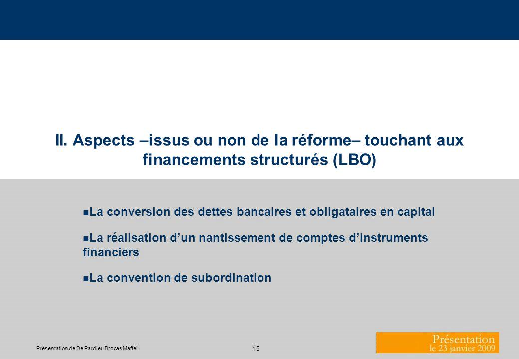 II. Aspects –issus ou non de la réforme– touchant aux financements structurés (LBO)