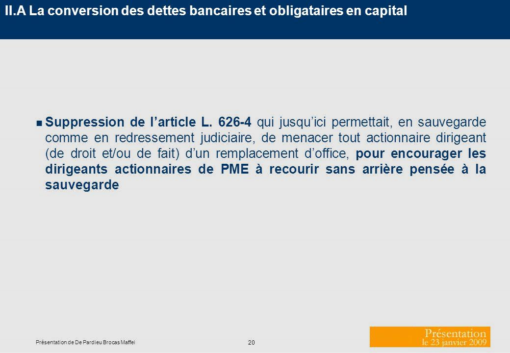 II.A La conversion des dettes bancaires et obligataires en capital