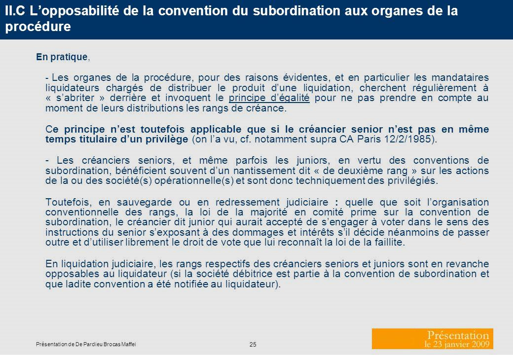 II.C L'opposabilité de la convention du subordination aux organes de la procédure
