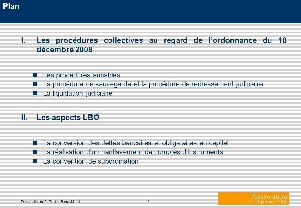 Plan I. Les procédures collectives au regard de l'ordonnance du 18 décembre 2008. Les procédures amiables.