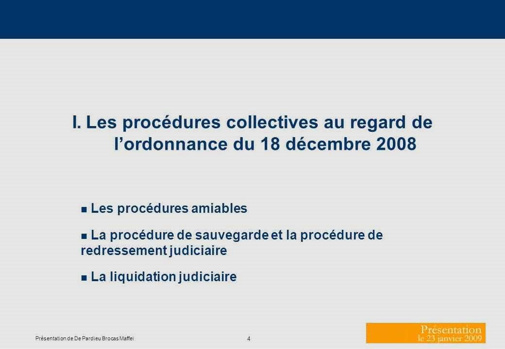 I. Les procédures collectives au regard de l'ordonnance du 18 décembre 2008
