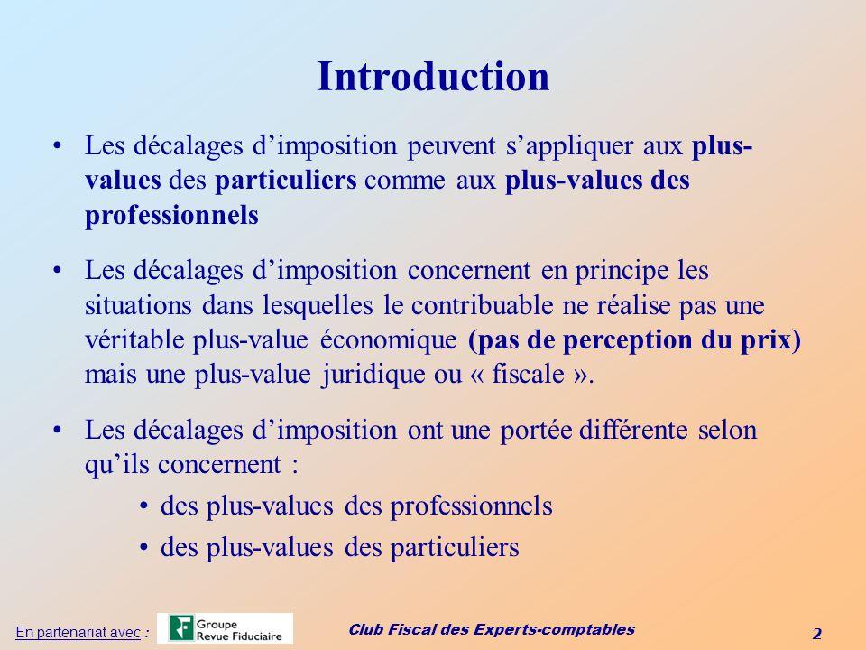 Introduction Les décalages d'imposition peuvent s'appliquer aux plus-values des particuliers comme aux plus-values des professionnels.