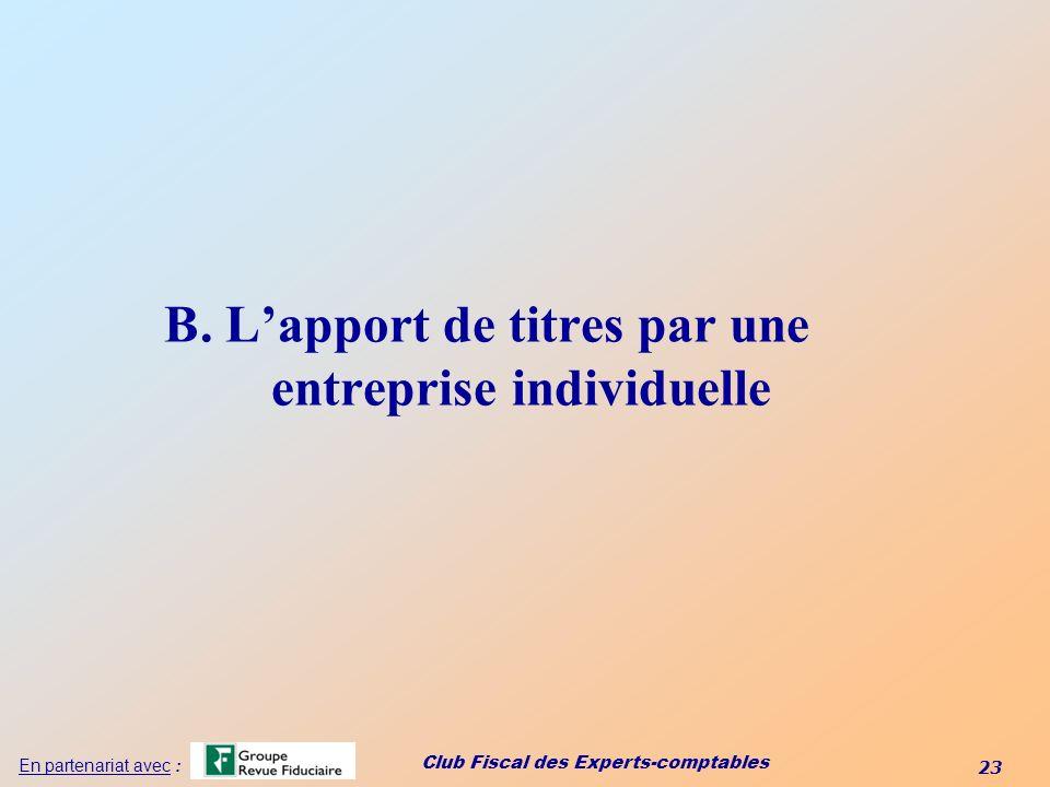B. L'apport de titres par une entreprise individuelle