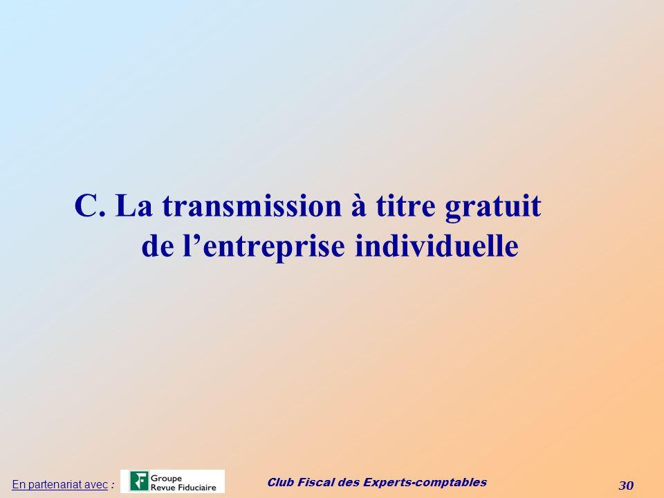 C. La transmission à titre gratuit de l'entreprise individuelle