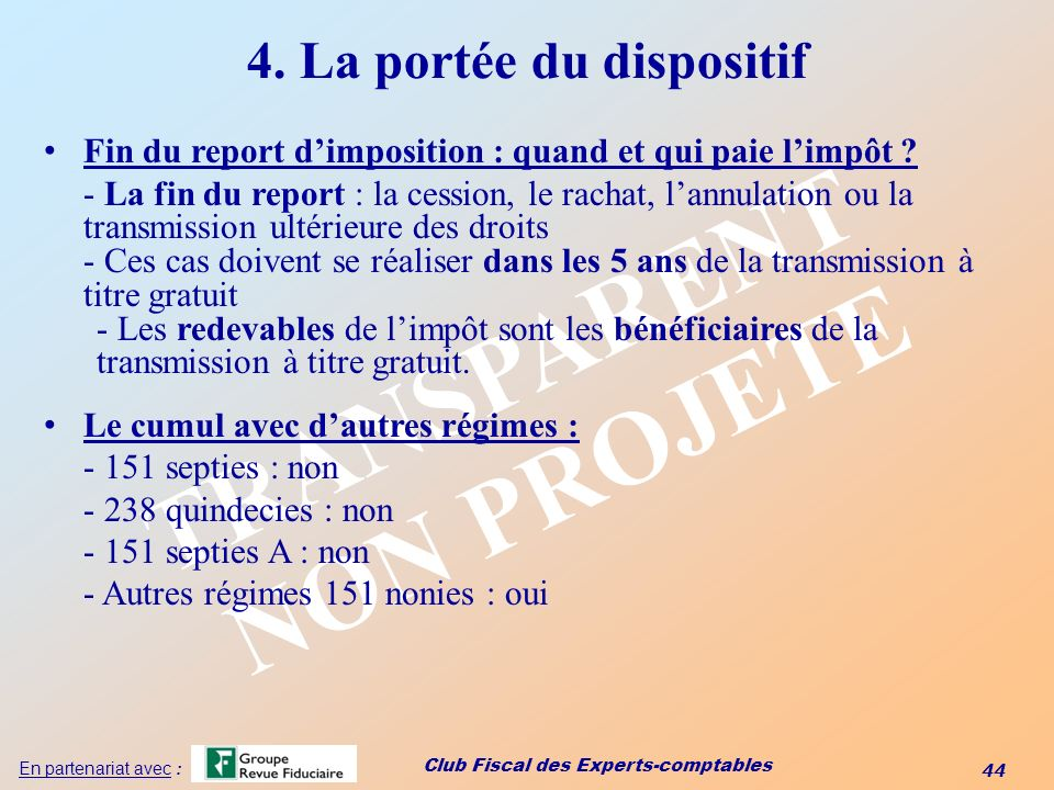 4. La portée du dispositif