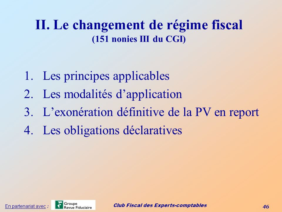 II. Le changement de régime fiscal (151 nonies III du CGI)