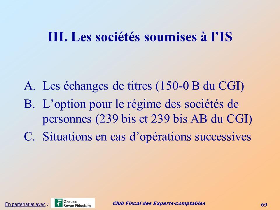 III. Les sociétés soumises à l'IS