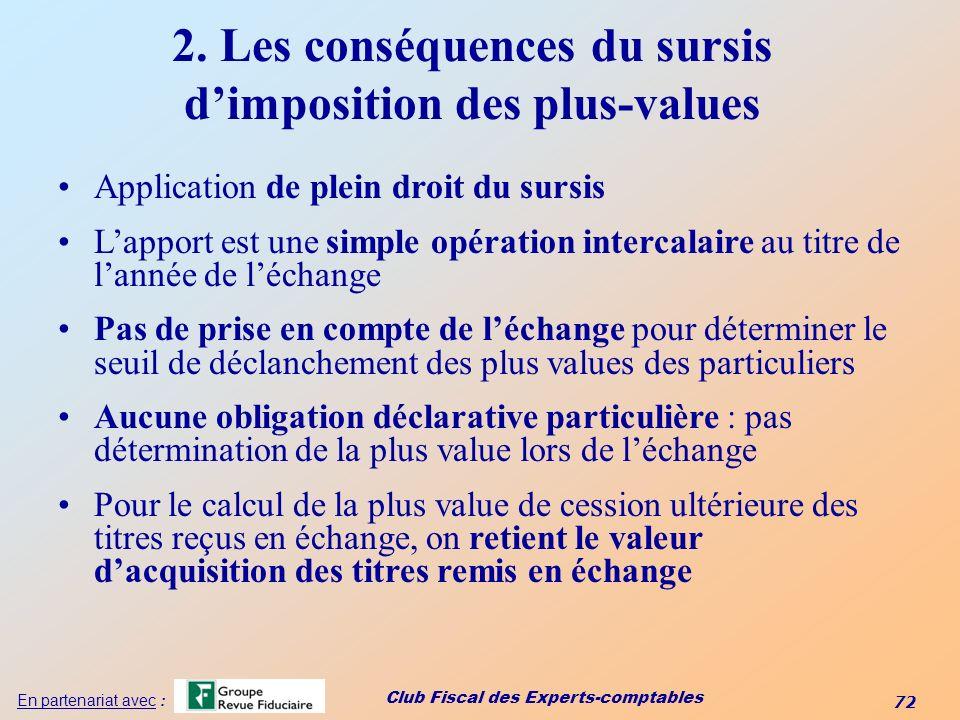 2. Les conséquences du sursis d'imposition des plus-values